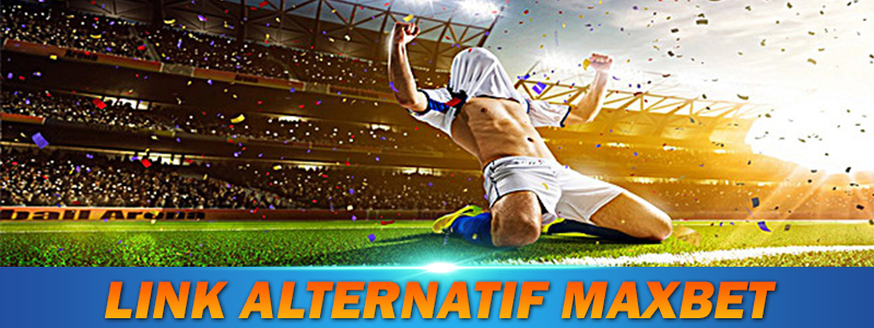 link alternatif maxbet terbaru